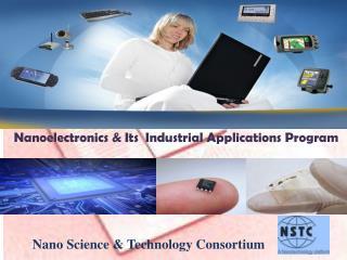 Nanoelectronics & Its  Industrial Applications Program