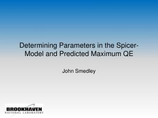 Determining Parameters in the Spicer-Model and Predicted Maximum QE