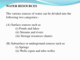 WATER RESOURCES The various sources of water can be divided into the following two categories:-