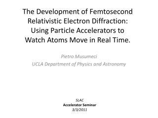Pietro Musumeci UCLA Department of Physics and Astronomy