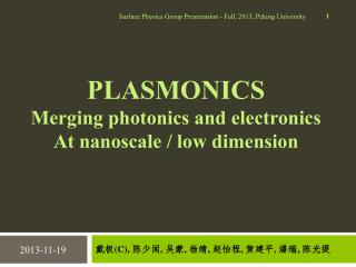 PLASMONICS Merging photonics and electronics At  nanoscale  / low dimension