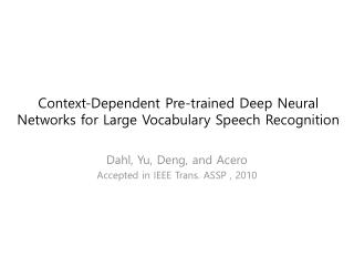 Context-Dependent Pre-trained Deep Neural Networks for Large Vocabulary Speech Recognition