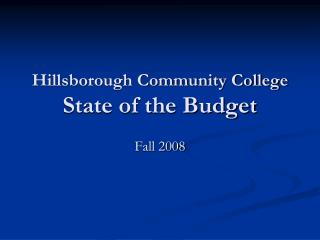 Hillsborough Community College State of the Budget
