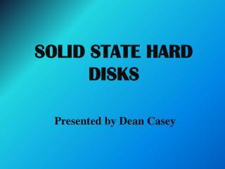 SOLID STATE HARD DISKS