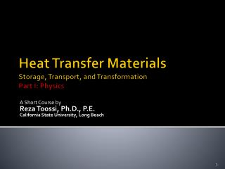 Heat Transfer Materials Storage, Transport, and Transformation Part I: Physics