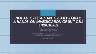 Not  all crystals are created  equal: A  hands-on investigation of unit cell structures