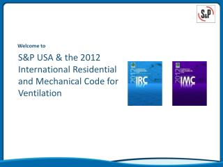 S&P USA & the 2012 International Residential and Mechanical Code for Ventilation