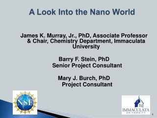 James K. Murray, Jr., PhD, Associate Professor & Chair, Chemistry Department, Immaculata University Barry F. Stein, PhD