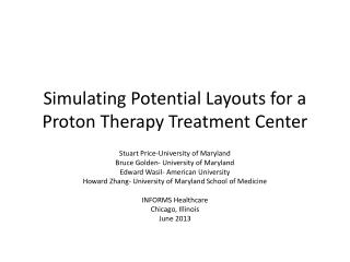 Simulating Potential Layouts for a Proton Therapy Treatment Center