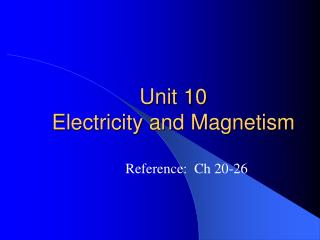 Unit 10 Electricity and Magnetism
