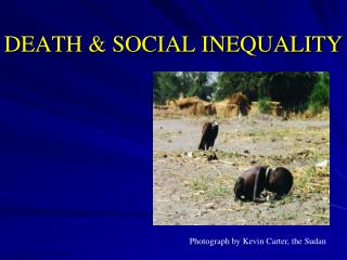 DEATH & SOCIAL INEQUALITY