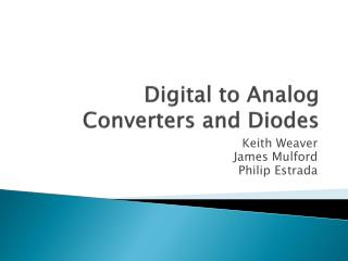 Digital to Analog Converters and Diodes