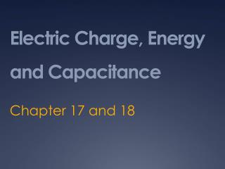 Electric Charge, Energy and Capacitance
