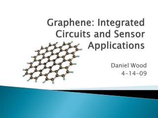 Graphene : Integrated Circuits and Sensor Applications