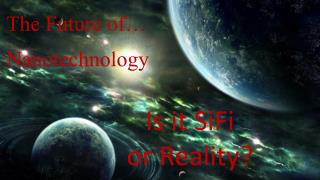The Future of… Nanotechnology