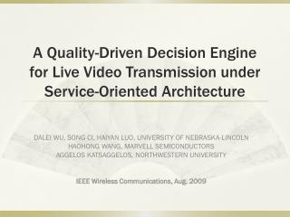 A Quality-Driven Decision Engine for Live Video Transmission under Service-Oriented Architecture
