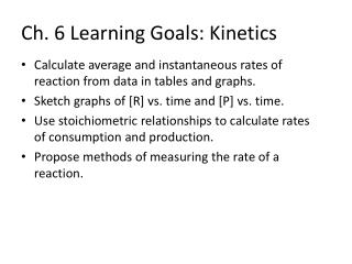 Ch. 6 Learning Goals: Kinetics