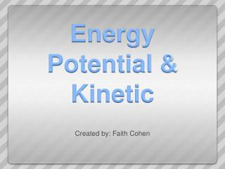Energy Potential & Kinetic