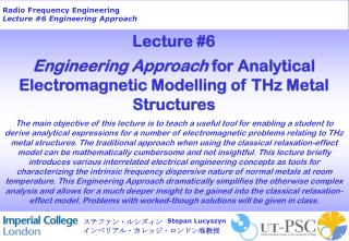 Lecture #6 Engineering Approach  for Analytical Electromagnetic Modelling of THz Metal Structures