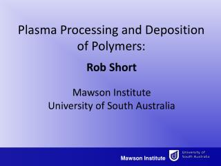Rob Short Mawson Institute University of South  Australia