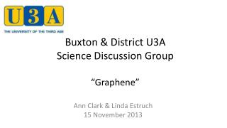 "Buxton & District U3A  Science Discussion Group "" Graphene """