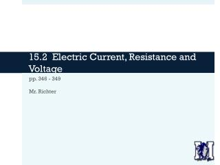 15.2  Electric Current, Resistance and Voltage