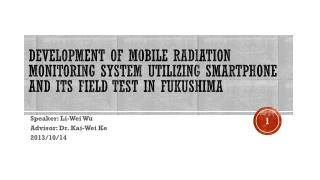 Development of Mobile Radiation Monitoring System Utilizing Smartphone and its Field Test in Fukushima