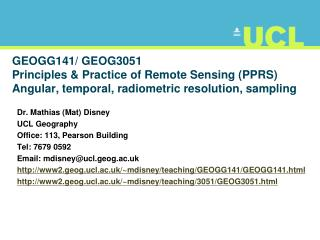 GEOGG141/ GEOG3051 Principles & Practice of Remote Sensing (PPRS) Angular, temporal, radiometric  r esolution, sampling