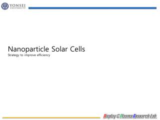 Nanoparticle  Solar Cells Strategy to improve efficiency