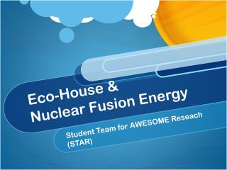 Eco-House &  Nuclear Fusion Energy