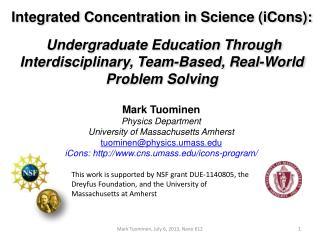 Mark Tuominen Physics Department University of Massachusetts Amherst tuominen@ physics.umass.edu iCons : http :// www.c
