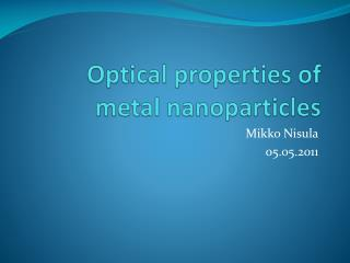 Optical properties  of  metal nanoparticles