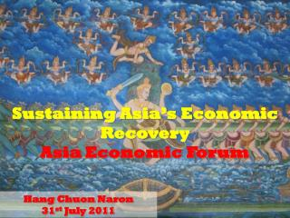 Sustaining Asia' s Economic Recovery Asia Economic Forum