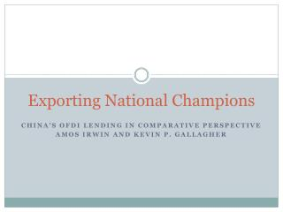 Exporting National  Champions
