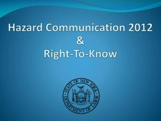 Hazard  Communication 2012 & Right-To-Know