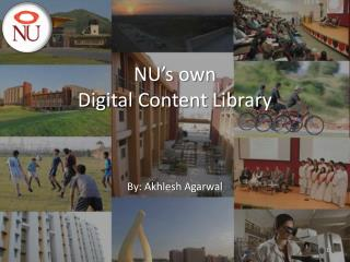 NU�s own  Digital Content Library