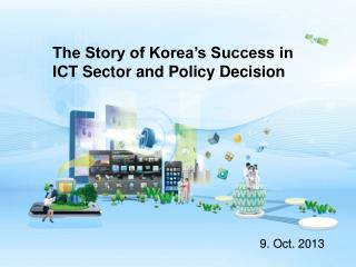 The Story of Korea's Success in ICT Sector and Policy Decision