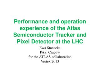 Performance and operation experience of the Atlas Semiconductor Tracker and Pixel Detector at the LHC