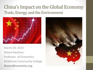 China's Impact on the Global  Economy Trade, Energy, and the Environment