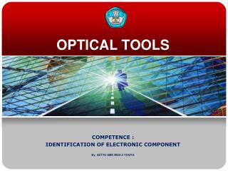 OPTICAL TOOLS