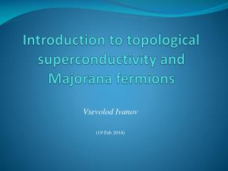 Introduction to topological superconductivity and Majorana fermions