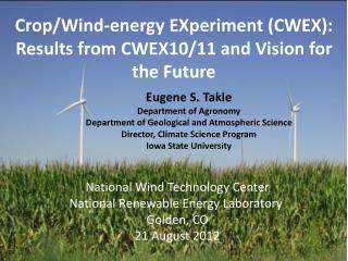 Eugene S. Takle Department  of Agronomy Department of Geological and Atmospheric Science Director, Climate Science Prog