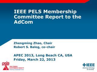 IEEE PELS Membership  Committee Report to the  AdCom