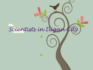 Scientists in  Iligan  City