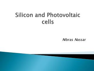 Silicon and Photovoltaic cells