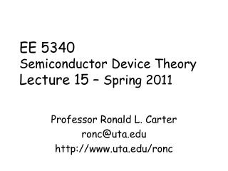 EE 5340 Semiconductor Device Theory Lecture 15 –  Spring 2011