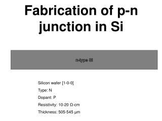Fabrication of p-n  junction in Si