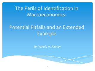 The Perils of Identification in Macroeconomics: Potential Pitfalls and an Extended  E xample