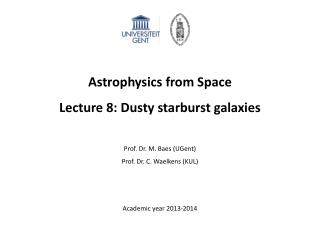 Astrophysics from Space Lecture 8:  Dusty starburst galaxies