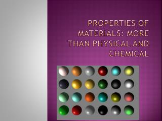 Properties of materials: more than physical and chemical